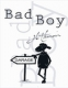 Jean-Luc Thunevin Bad Boy - 2016 -